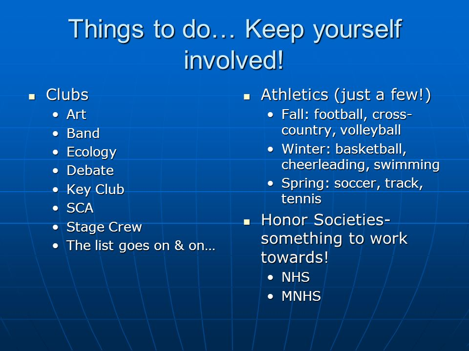 Things to do… Keep yourself involved.