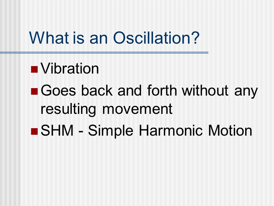 What is an Oscillation.
