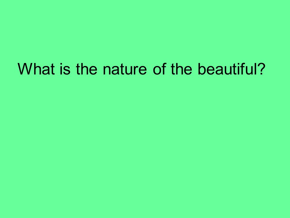 What is the nature of the beautiful?