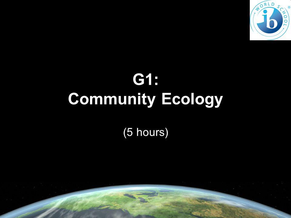 G1: Community Ecology (5 hours)