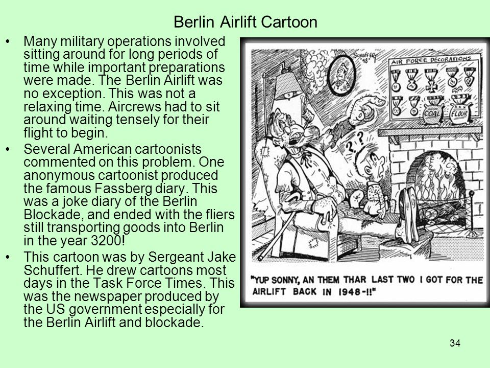 34 Berlin Airlift Cartoon Many military operations involved sitting around for long periods of time while important preparations were made. The Berlin
