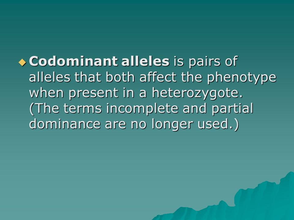 Codominant alleles is pairs of alleles that both affect the phenotype when present in a heterozygote.