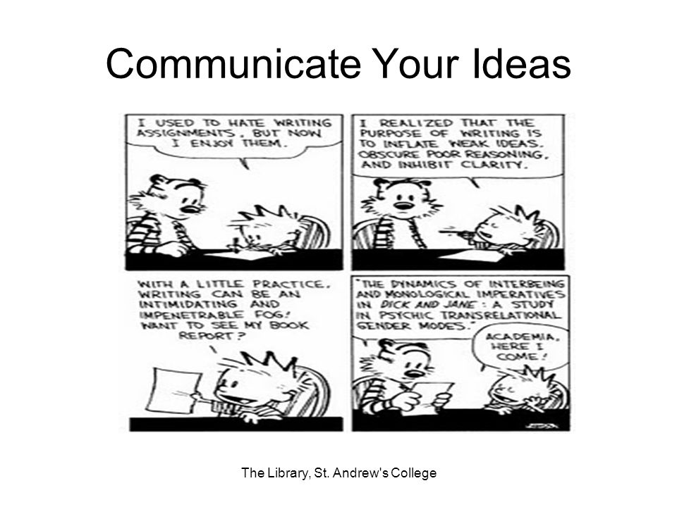 Communicate Your Ideas The Library, St. Andrew's College
