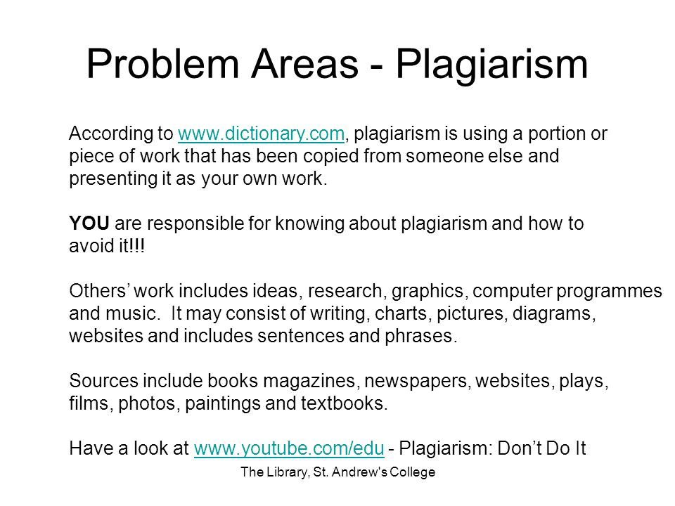 Problem Areas - Plagiarism The Library, St. Andrew's College According to www.dictionary.com, plagiarism is using a portion orwww.dictionary.com piece