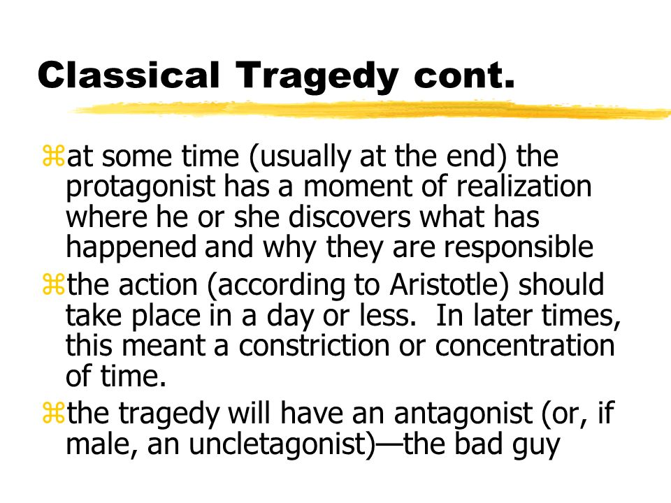 Classical Tragedy cont.