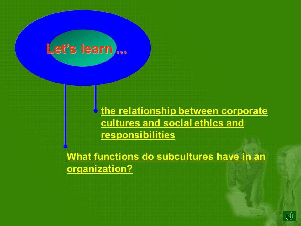 Corporate cultures sustain values and beliefs that influence how people relate to one another.