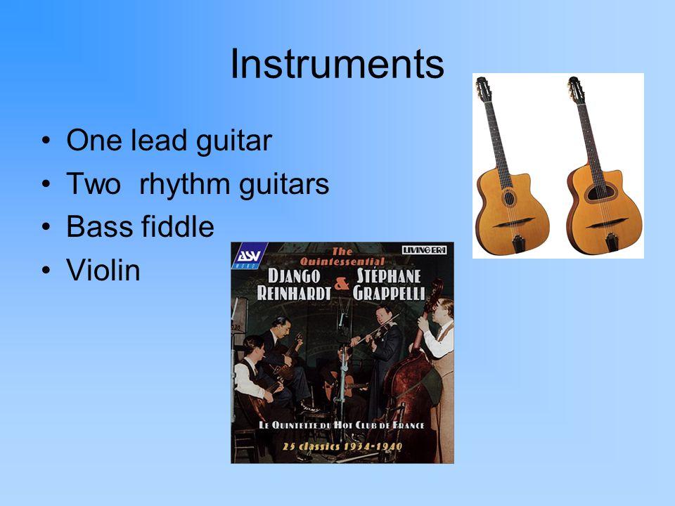Instruments One lead guitar Two rhythm guitars Bass fiddle Violin