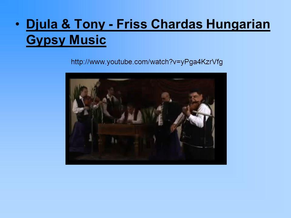 Djula & Tony - Friss Chardas Hungarian Gypsy Music http://www.youtube.com/watch?v=yPga4KzrVfg