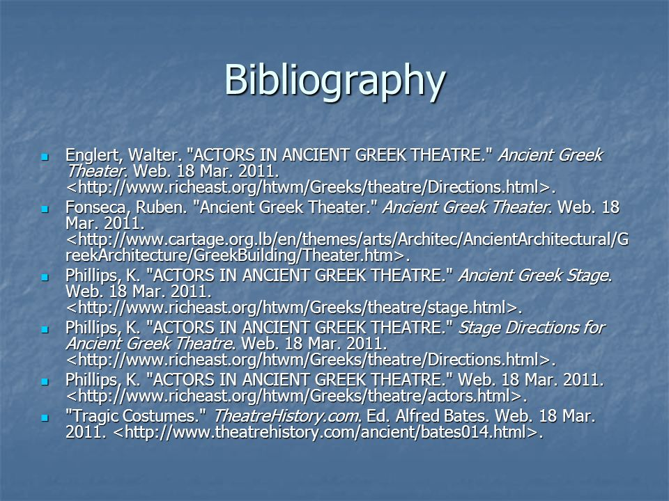 Bibliography Englert, Walter. ACTORS IN ANCIENT GREEK THEATRE. Ancient Greek Theater.