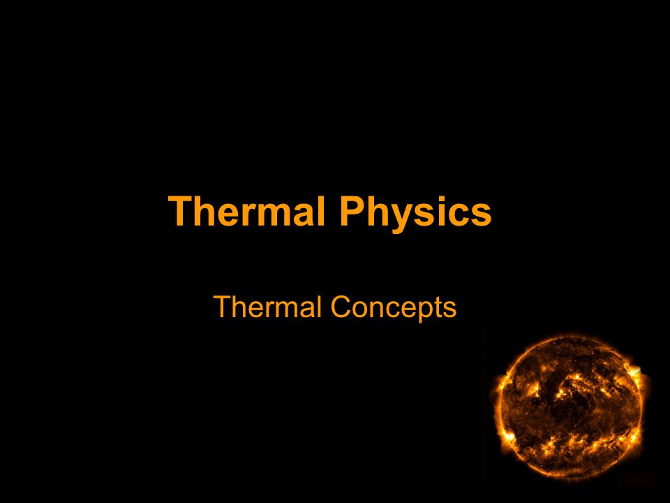 Thermal Physics Thermal Concepts