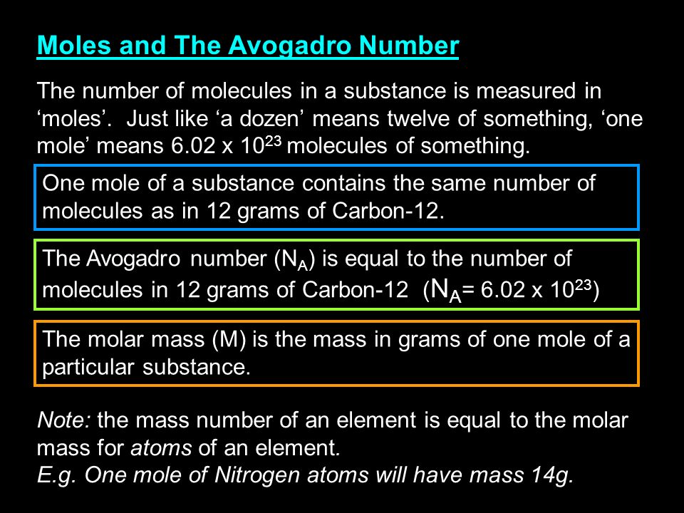 Moles and The Avogadro Number The number of molecules in a substance is measured in moles.