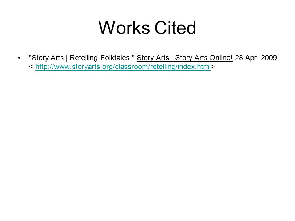Works Cited Story Arts | Retelling Folktales. Story Arts | Story Arts Online.