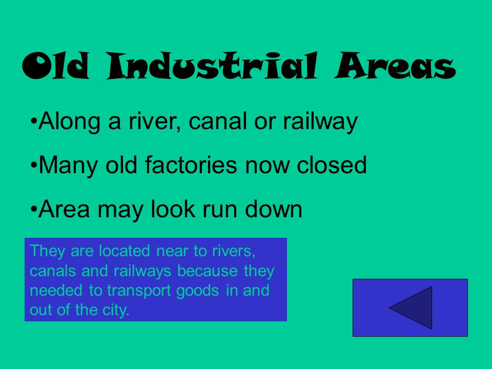 New Industrial Area Industrial estates and business parks built since 1970, close to main roads They are located close to main roads so that there is