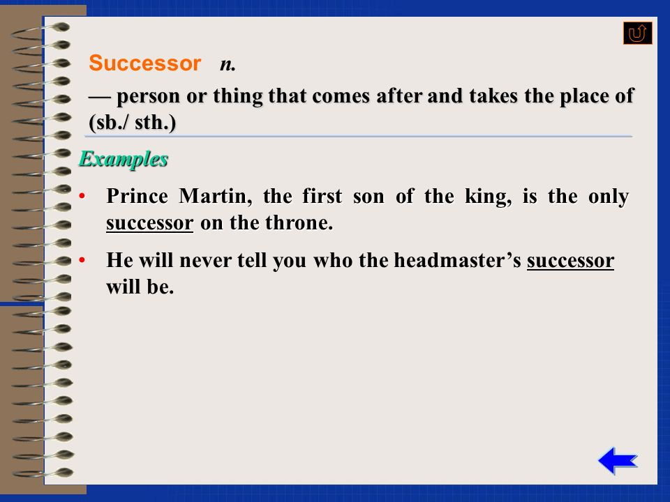 More to learn More to learnExamples When the duke dies, his eldest son will succeed him on the throne.When the duke dies, his eldest son will succeed him on the throne.