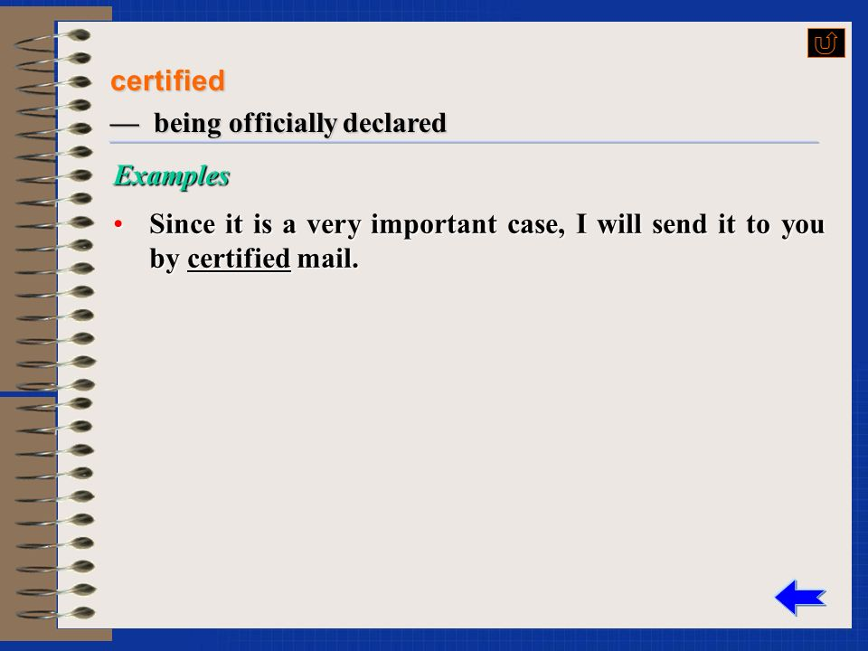 certify v. to declare that (sth) is correct or true, esp.