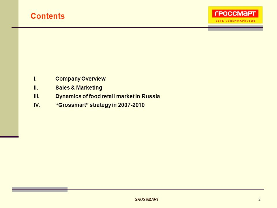 GROSSMART2 I.Company Overview II.Sales & Marketing III.Dynamics of food retail market in Russia IV.Grossmart strategy in 2007-2010 Contents