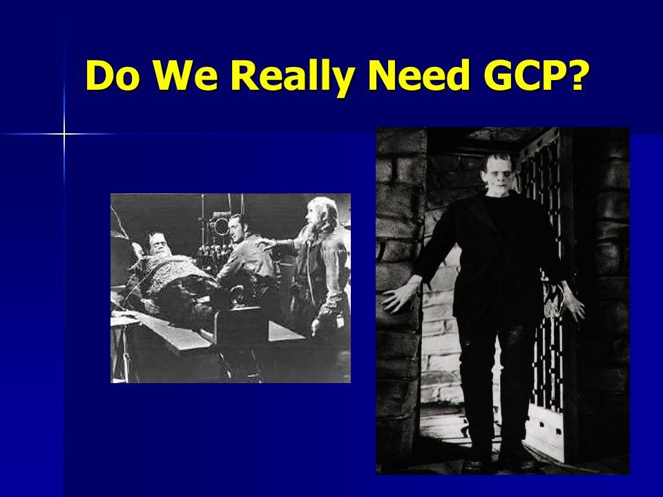 Do We Really Need GCP?