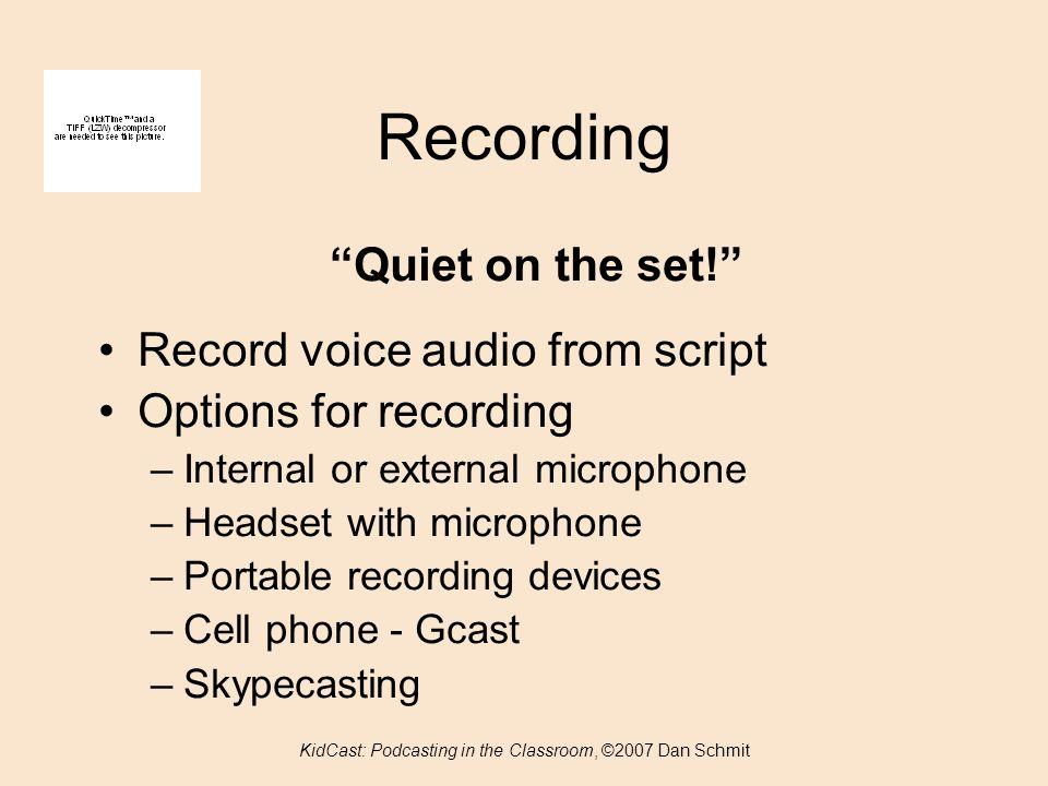 Recording Quiet on the set.
