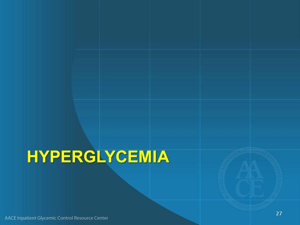 HYPERGLYCEMIA 27