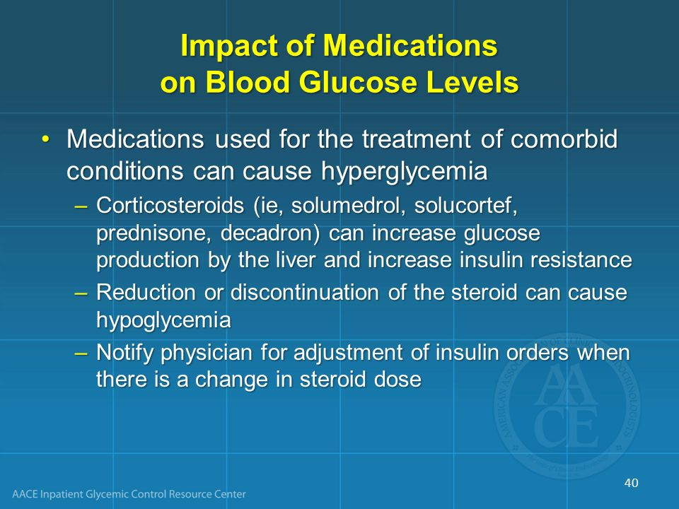 Impact of Medications on Blood Glucose Levels Medications used for the treatment of comorbid conditions can cause hyperglycemiaMedications used for th