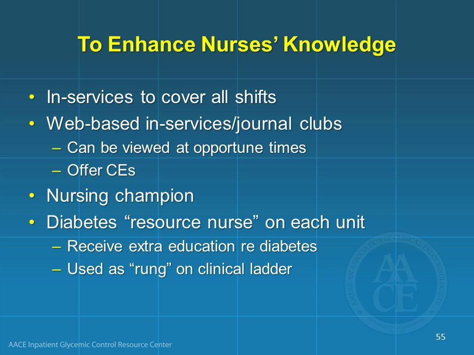 To Enhance Nurses Knowledge In-services to cover all shiftsIn-services to cover all shifts Web-based in-services/journal clubsWeb-based in-services/jo