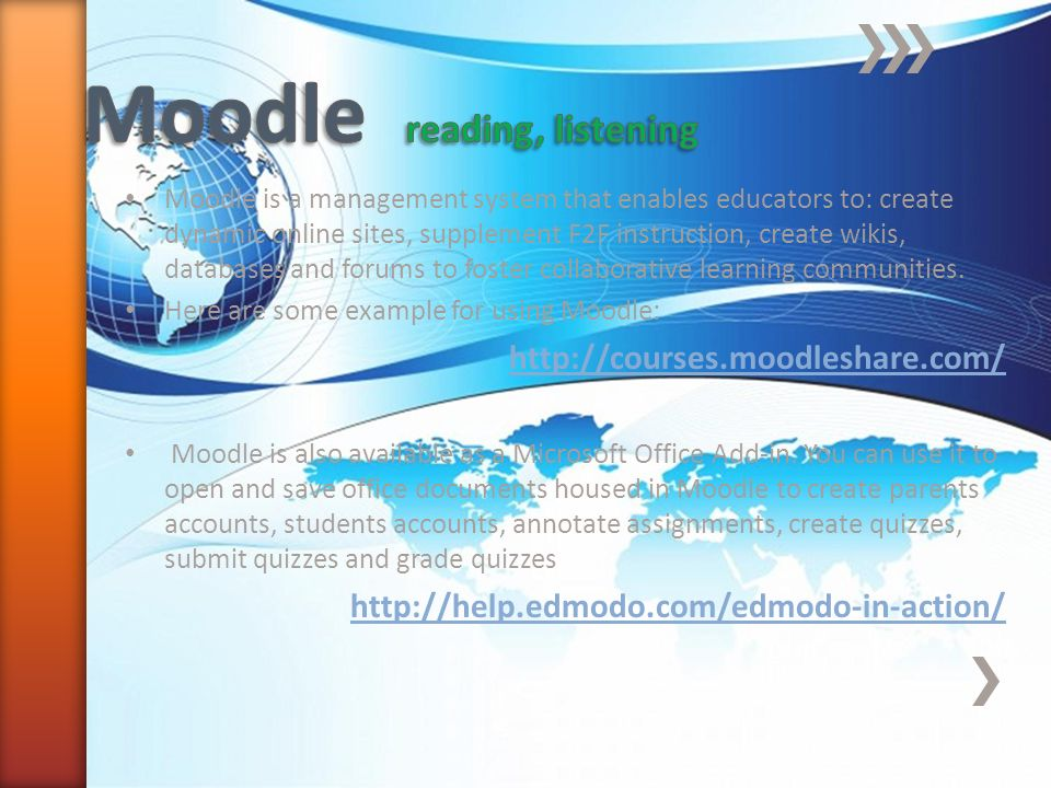 Moodle is a management system that enables educators to: create dynamic online sites, supplement F2F instruction, create wikis, databases and forums to foster collaborative learning communities.