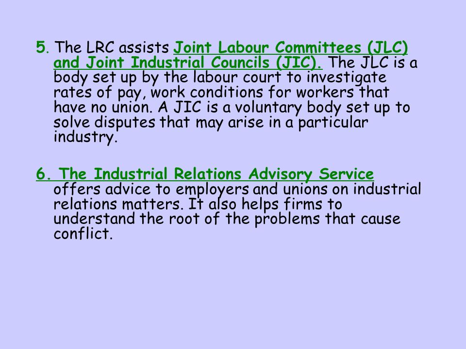 3. Equality services - the LRC provides equality officers in investigating disputes under Employment Act (1998). It relates to issues on discriminatio