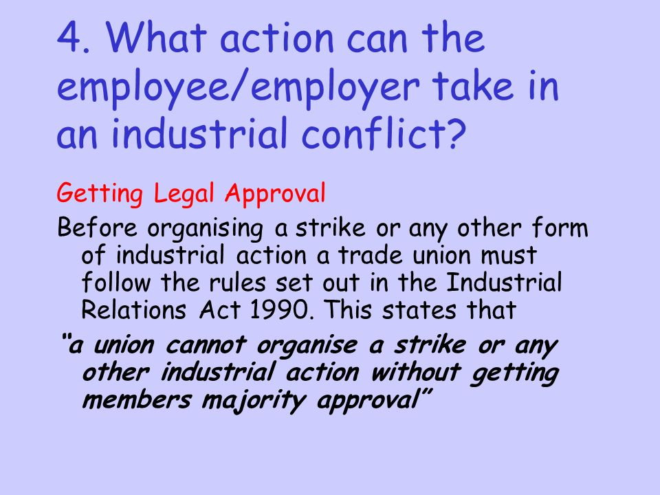 4.What action can the employee/employer take in an industrial conflict.