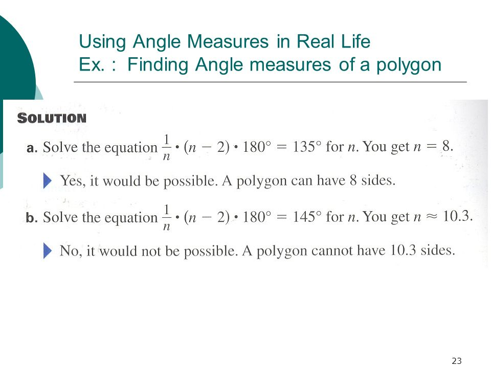 23 Using Angle Measures in Real Life Ex. : Finding Angle measures of a polygon