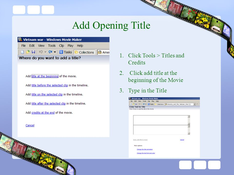 Add Opening Title 1.Click Tools > Titles and Credits 2.