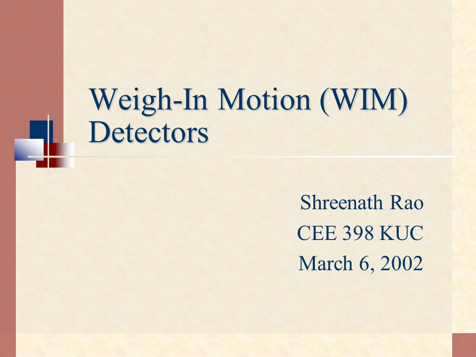Summary WIM detectors are becoming increasingly popular for collecting traffic data at highway speeds Several technologies of WIM detectors exist to collect accurate and quick traffic data Selection of WIM depends on application Good installation and calibration of WIM required for accurate and reliable data