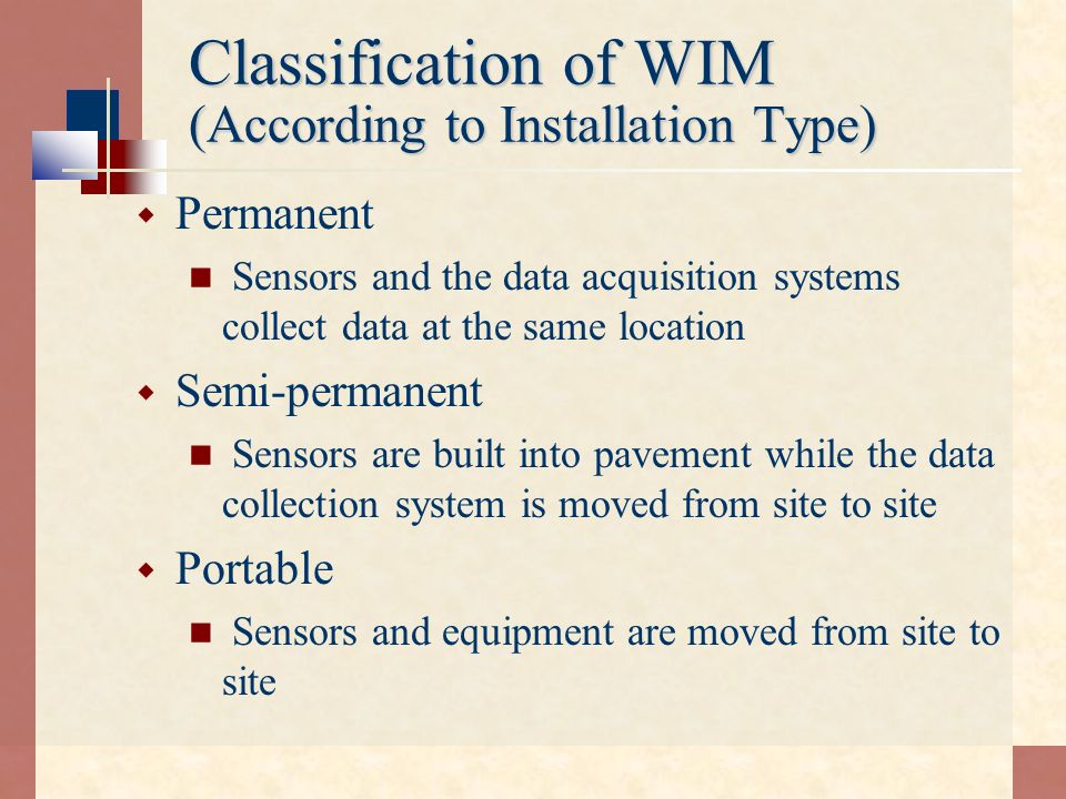 WIM Components Accurate weighing device - weighpads or axlepads Very high speed A/D converter to change the voltage signal into required data Software package for data collection and analysis