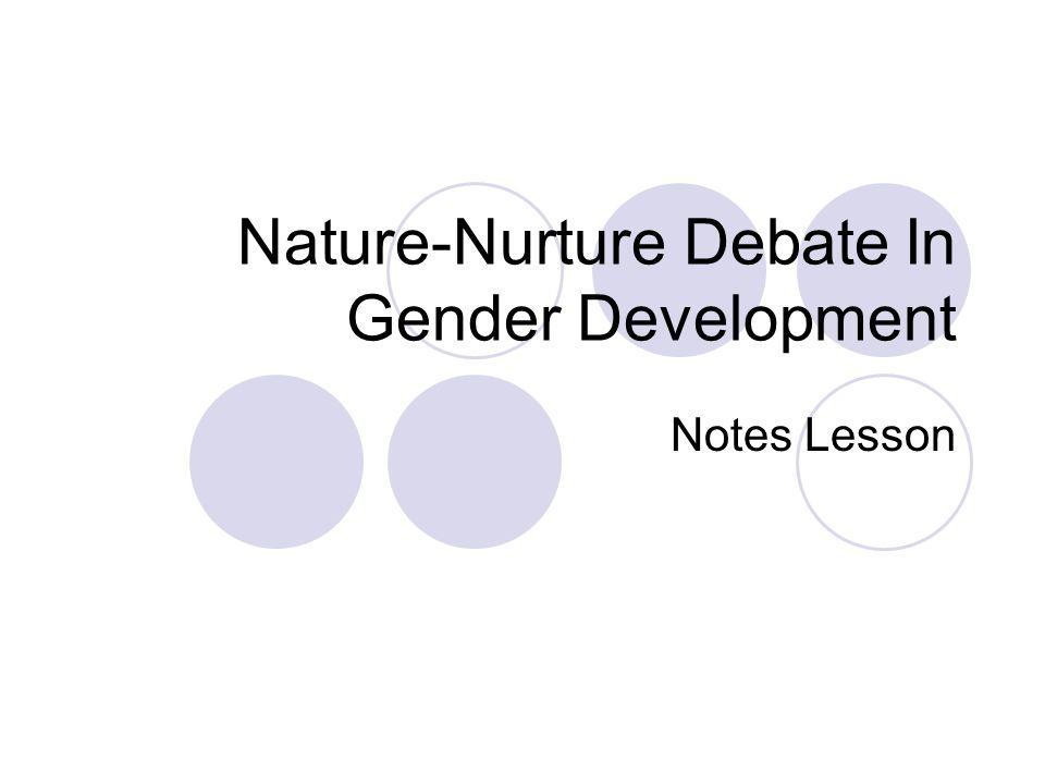 Nature-Nurture Debate In Gender Development Notes Lesson