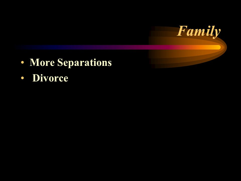 Family More Separations Divorce