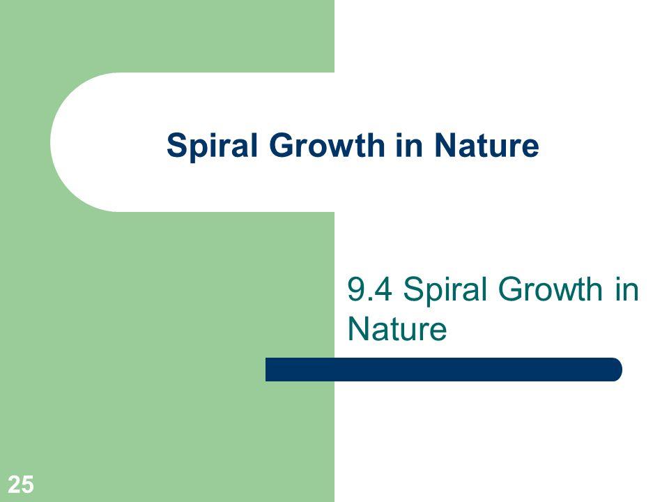 25 Spiral Growth in Nature 9.4 Spiral Growth in Nature