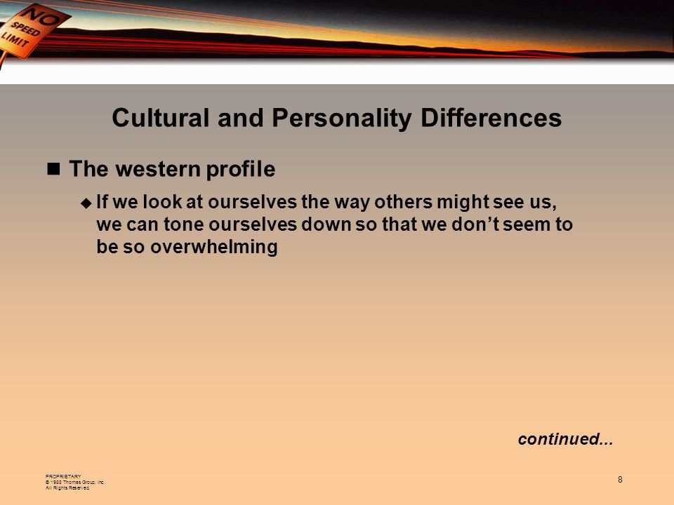 PROPRIETARY © 1988 Thomas Group, Inc. All Rights Reserved. 8 The western profile If we look at ourselves the way others might see us, we can tone ours