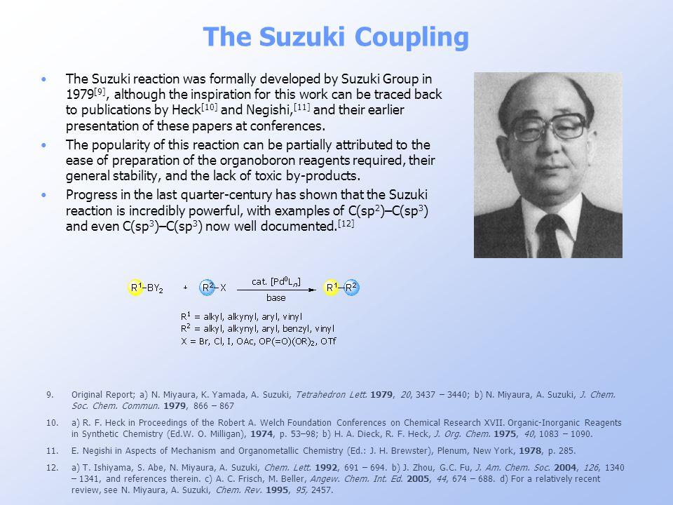 The Suzuki Coupling 9.Original Report; a) N. Miyaura, K. Yamada, A. Suzuki, Tetrahedron Lett. 1979, 20, 3437 – 3440; b) N. Miyaura, A. Suzuki, J. Chem