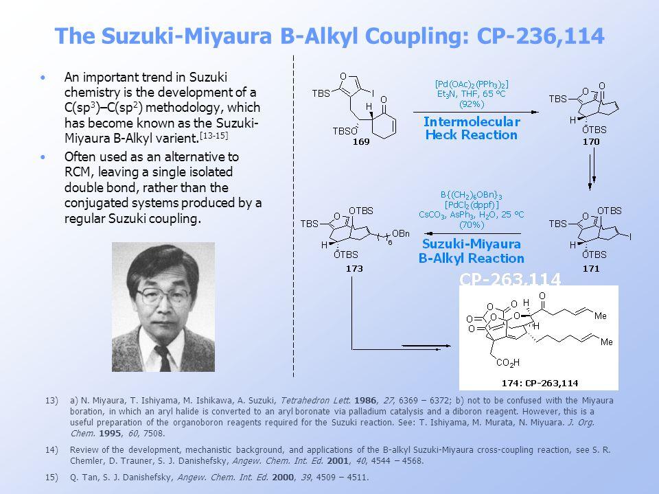 13)a) N. Miyaura, T. Ishiyama, M. Ishikawa, A. Suzuki, Tetrahedron Lett. 1986, 27, 6369 – 6372; b) not to be confused with the Miyaura boration, in wh