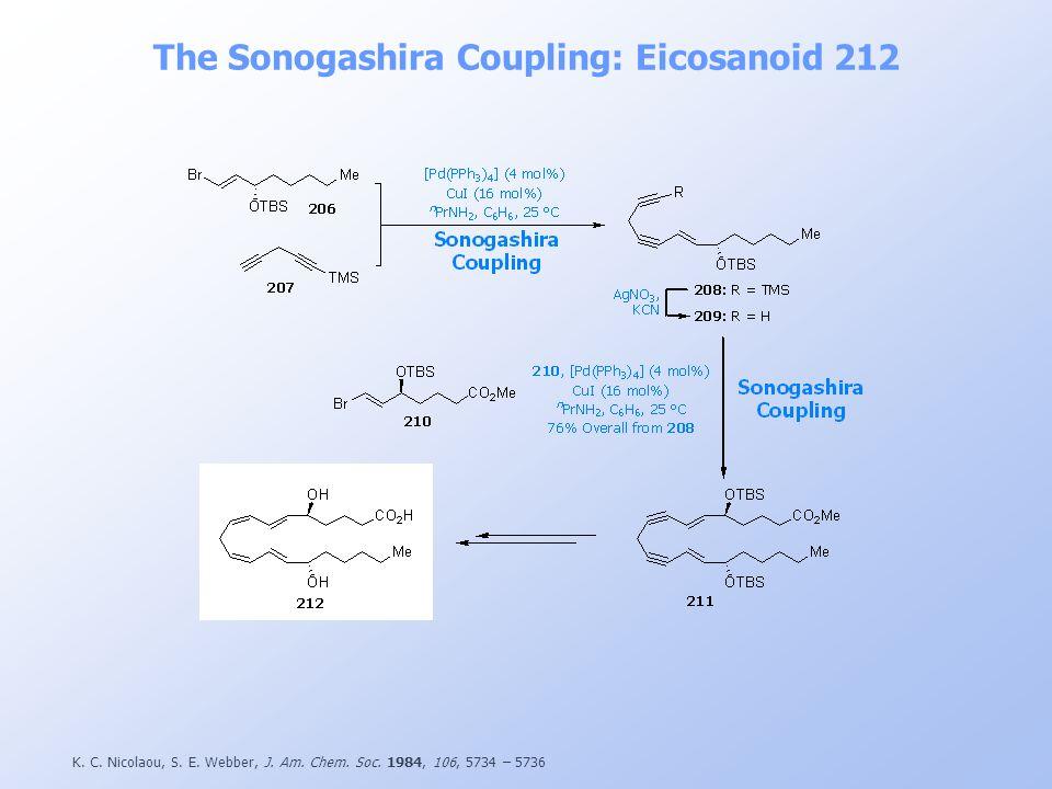K. C. Nicolaou, S. E. Webber, J. Am. Chem. Soc. 1984, 106, 5734 – 5736 The Sonogashira Coupling: Eicosanoid 212