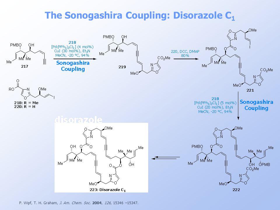 P. Wipf, T. H. Graham, J. Am. Chem. Soc. 2004, 126, 15346 –15347. The Sonogashira Coupling: Disorazole C 1