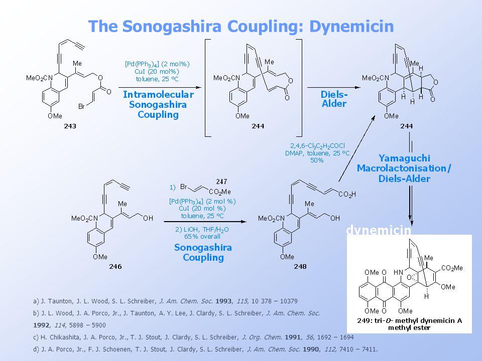 The Sonogashira Coupling: Dynemicin a) J. Taunton, J. L. Wood, S. L. Schreiber, J. Am. Chem. Soc. 1993, 115, 10 378 – 10379 b) J. L. Wood, J. A. Porco