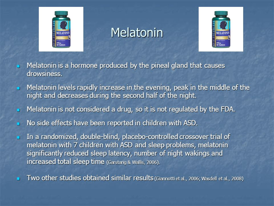 Melatonin Melatonin is a hormone produced by the pineal gland that causes drowsiness. Melatonin is a hormone produced by the pineal gland that causes
