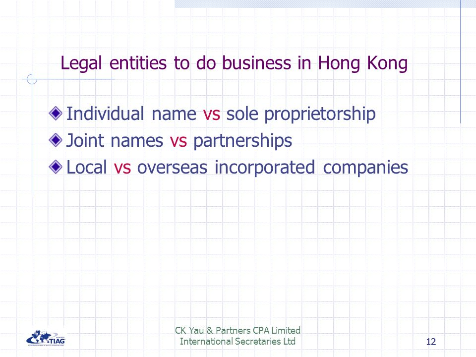 11 CK Yau & Partners CPA Limited International Secretaries Ltd11 Types of investment products in Hong Kong Properties Financial instruments such as bo