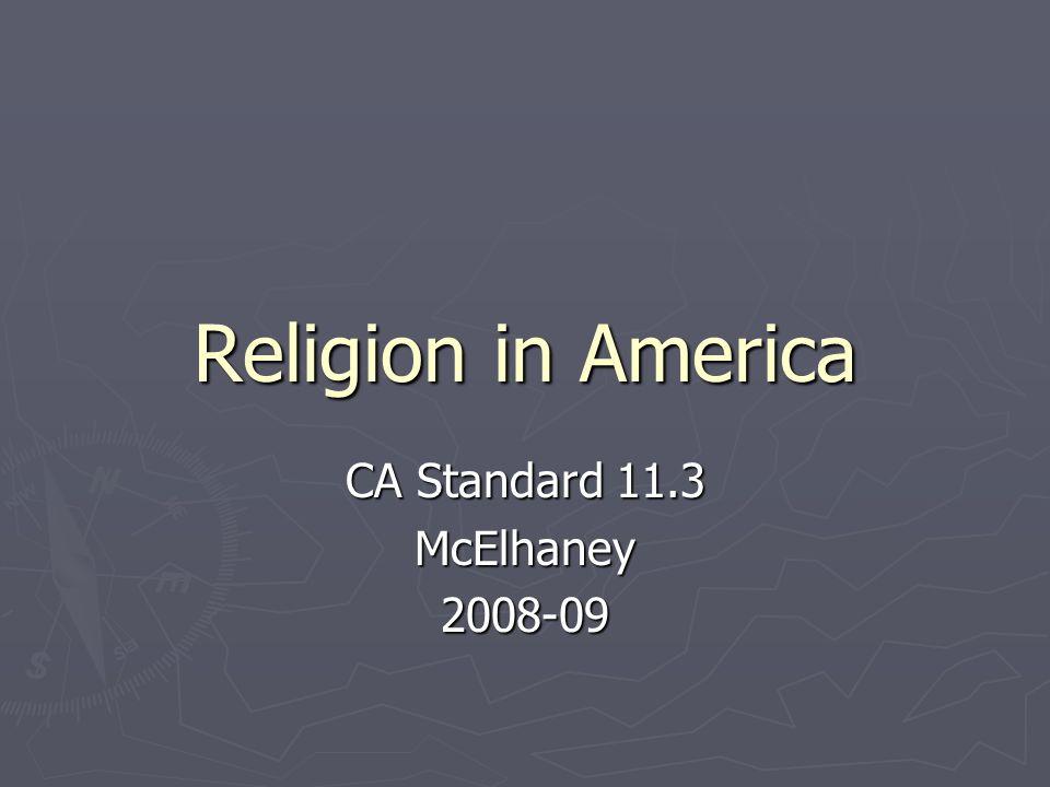 Religion in America CA Standard 11.3 McElhaney2008-09
