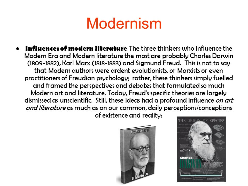 Modernism Modernistic literature is the expression of the modern era (1901-45). It tends to revolve around themes of individuality, the randomness of
