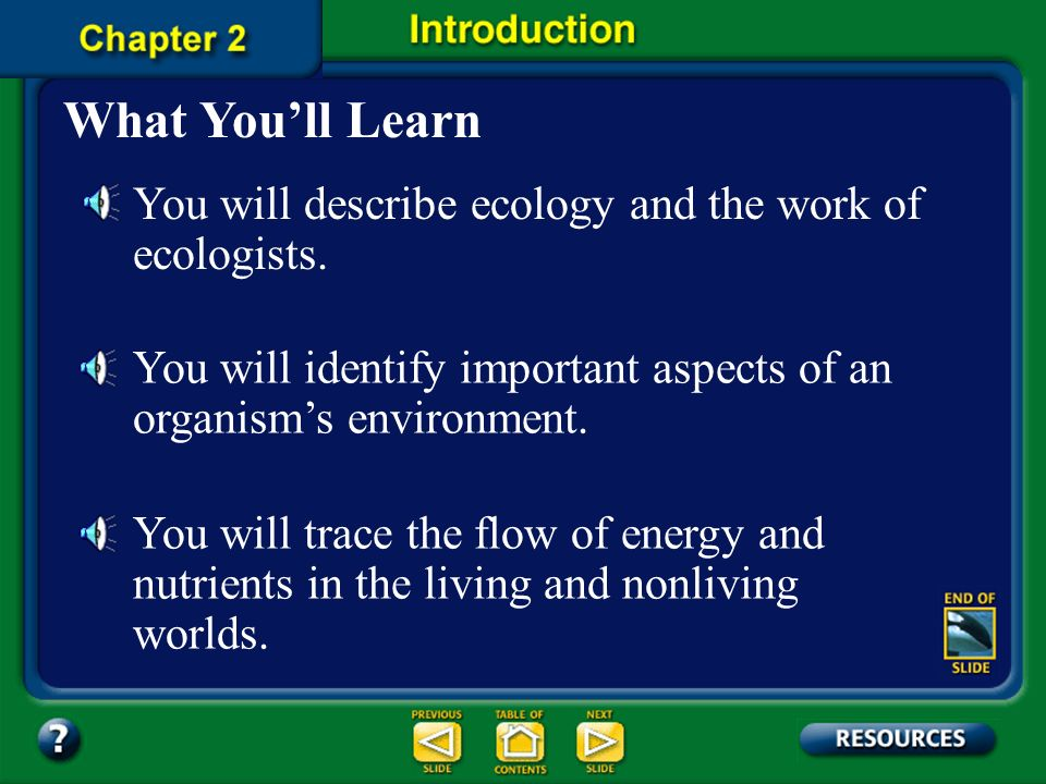 Chapter Contents – page vii Chapter 2 Principles of EcologyPrinciples of Ecology 2.1: Organisms and their EnvironmentOrganisms and their Environment 2