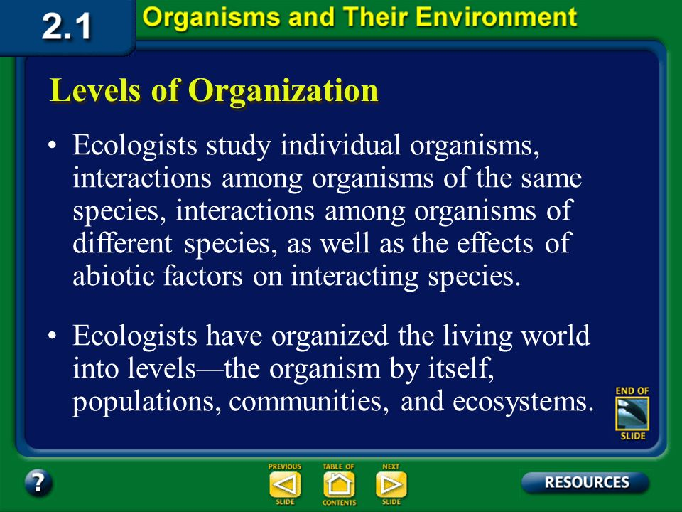 Section 2.1 Summary – pages 35 - 45 The living environment: Biotic factors A key consideration of ecology is that living organisms affect other living