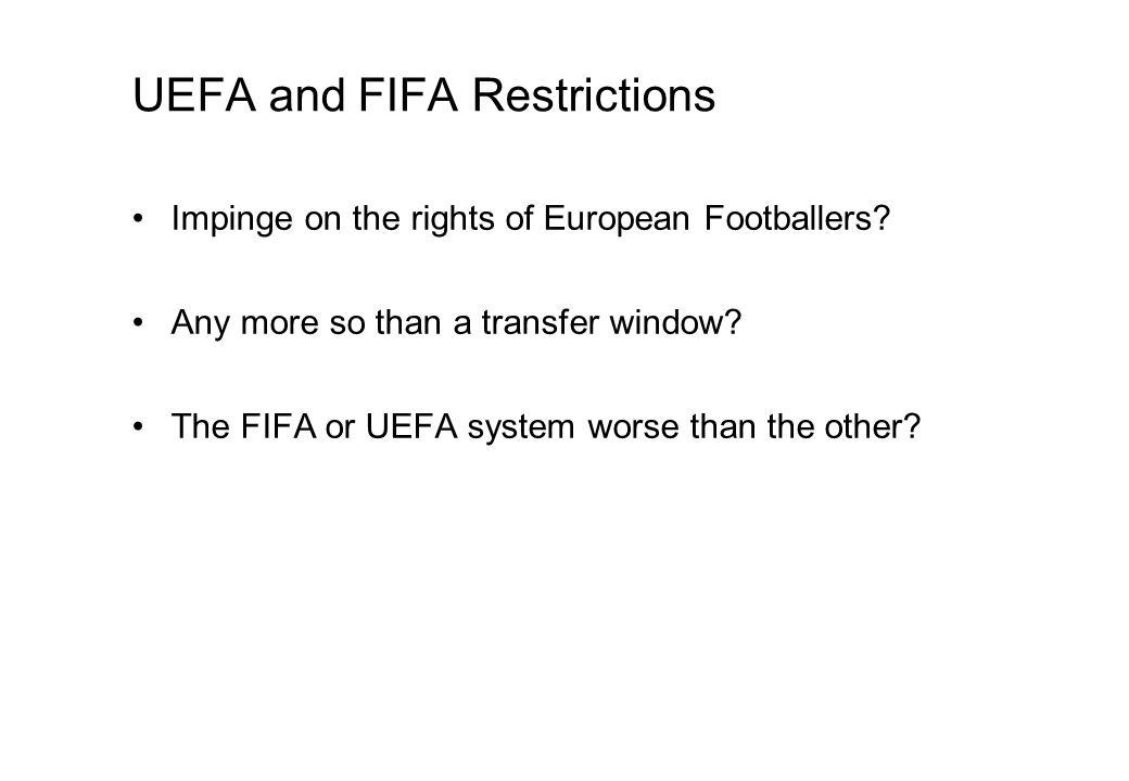 UEFA and FIFA Restrictions Impinge on the rights of European Footballers.