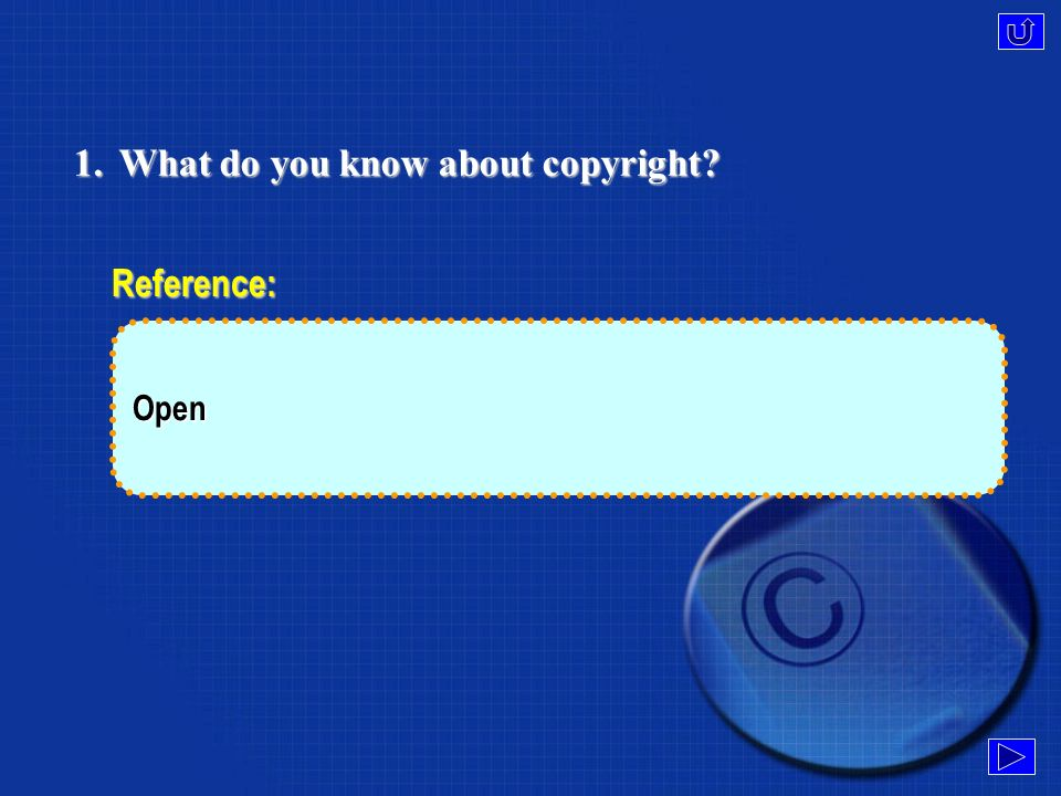 1.What do you know about copyright? Reference: Open