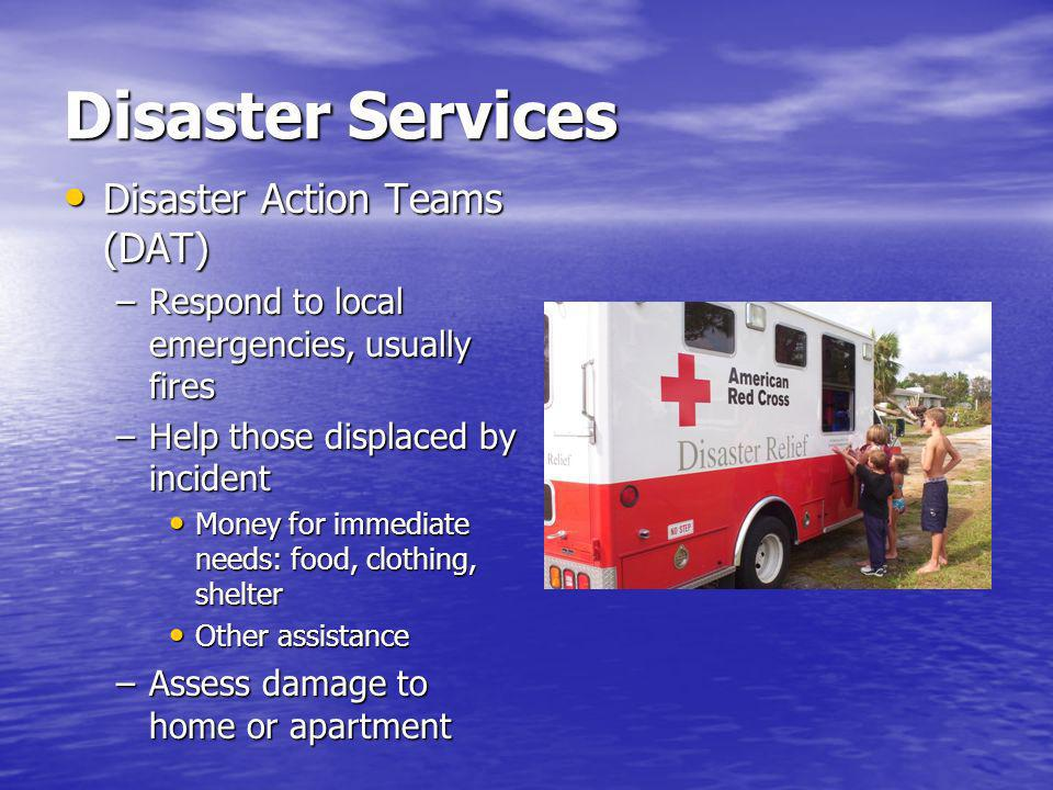 Disaster Services Disaster Services Human Resources (DSHR) System Disaster Services Human Resources (DSHR) System –Database of volunteers who respond to big national-level disasters –Open to ages 18 and up